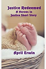 Justice Redeemed: A Heroes in Justice Short Story Paperback