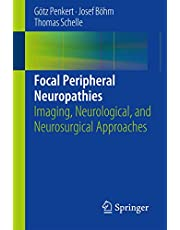 Focal Peripheral Neuropathies: Imaging, Neurological, and Neurosurgical Approaches