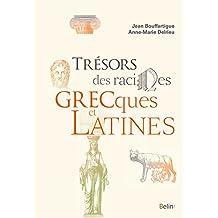 Trésors des racines grecques et latines (BIBLIO BELIN SC)