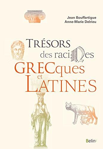 Trésors des racines grecques et latines (BIBLIO BELIN SC) (French Edition)