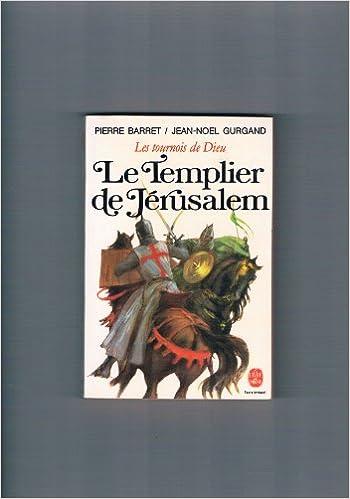 Lire en ligne Le templier de Jérusalem (Les tournois de Dieu Tome1) epub, pdf