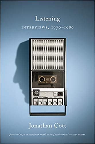 Listening: Interviews, 1970–1989: Cott, Jonathan: 9781517909017 ...