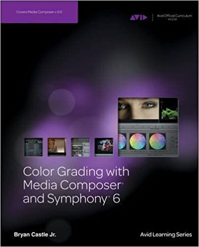 Book Color Grading with Media Composer and Symphony 6 by Bryan Castle (2012-10-03)