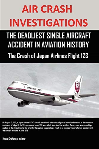 Airline Wholesale - Air Crash Investigations: The Deadliest Single Aircraft Accident In Aviation History The Crash of Japan Airlines Flight 123