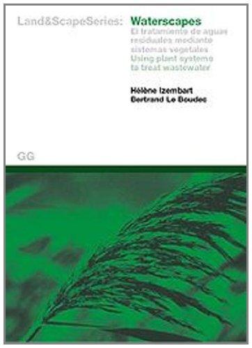 Descargar Libro Waterscapes: El Tratamiento De Aguas Residuales Mediante Sistemas Vegetales: Using Plant Systems To Treat Wastewater ) Helene Izembart
