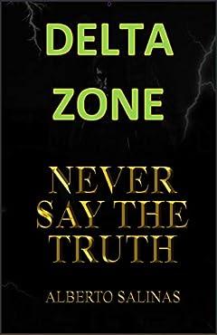 DELTA ZONE (NEVER SAY THE TRUTH Book 3)