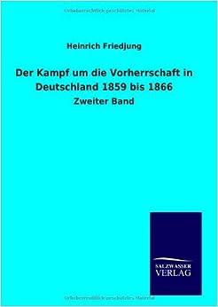 Book Der Kampf um die Vorherrschaft in Deutschland 1859 bis 1866 (German Edition)