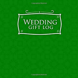 Wedding Gift Log Wedding Gift Book Record Gift Lists Registry Wedding Gift Registry Checklist Gift Recorder Recorder Organizer Keepsake (Volume 28) ...  sc 1 st  Amazon.com & Wedding Gift Log: Wedding Gift Book Record Gift Lists Registry ...