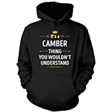 Its A Camber Thing You Wouldn't Understand Cool Gift - Hoodie