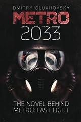 Metro 2033: First U.S. English edition (METRO by Dmitry Glukhovsky) Paperback