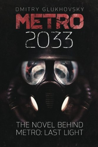 Book cover from Metro 2033: First U.S. English edition (METRO by Dmitry Glukhovsky) by Dmitry Glukhovsky