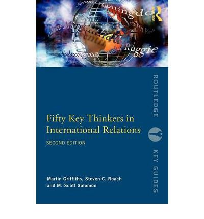 [ FIFTY KEY THINKERS IN INTERNATIONAL RELATIONS (ROUTLEDGE KEY GUIDES) ] BY Griffiths, Martin ( Author ) Nov - 2008 [ Paperback ] PDF