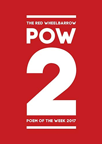 POW 2 - The Red Wheelbarrow Poem of the Week 2017