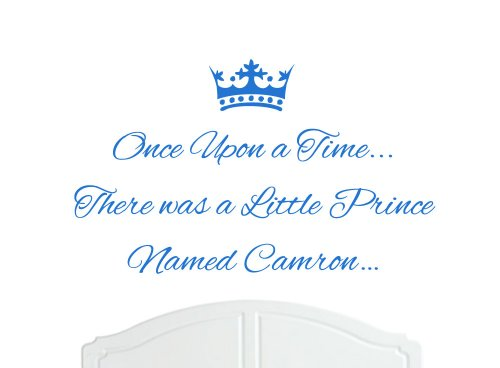 Once Upon a Time There was a Little Prince Named Camron Large Wall Sticker / Decal Bed Room Art Boy / Baby