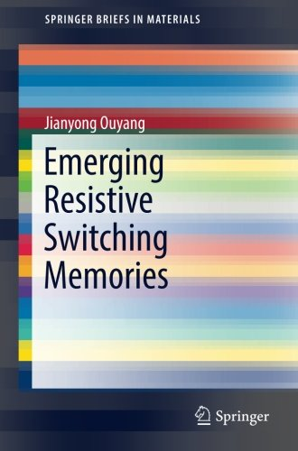 Emerging Resistive Switching Memories (SpringerBriefs in Materials)