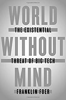 Book Cover: World Without Mind: The Existential Threat of Big Tech