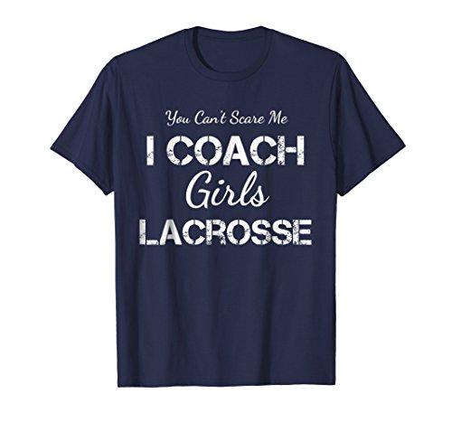 Girls Lacrosse Coach Shirt Funny Coaches Tee
