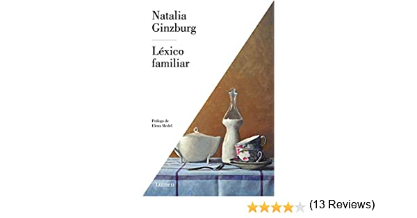 Léxico familiar (Narrativa): Amazon.es: Ginzburg, Natalia, Mercedes Corral;: Libros