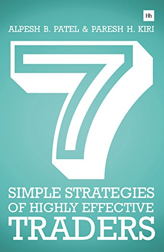 7 Simple Strategies of Highly Effective Traders: Winning technical analysis strategies that you can put into practice right now Pdf
