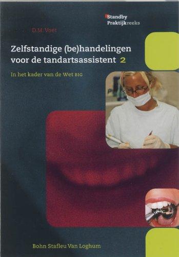 Zelfstandige (Be)Handelingenvoor de Tandartsassistent DL.2: In Het Kader Van de Wet Big (Dutch and English Edition) ebook