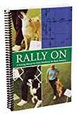 Rally On (Training Manual for Rally Obedience)