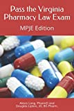 Pass the Virginia Pharmacy Law Exam: A Study Guide for the MPJE