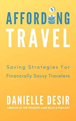 Affording Travel: Saving Strategies for Financially Savvy Travelers by [Desir, Danielle]