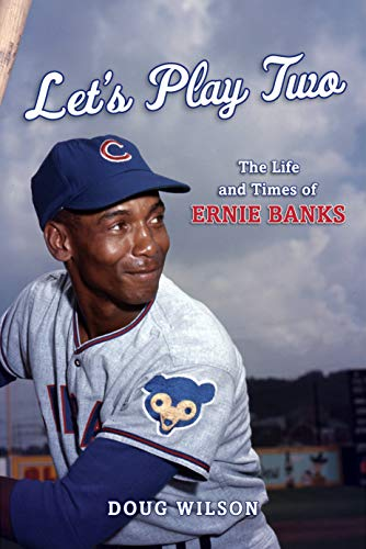 Image of Let's Play Two: The Life and Times of Ernie Banks