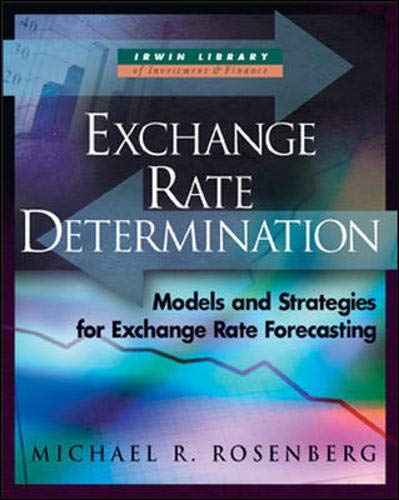 Exchange Rate Determination: Models and Strategies for Exchange Rate Forecasting (McGraw-Hill Library of Investment and
