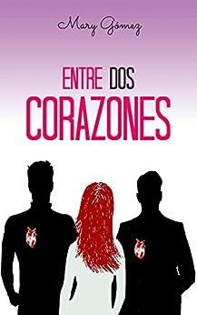 Amazon.com: Entre Dos Corazones (Spanish Edition) eBook