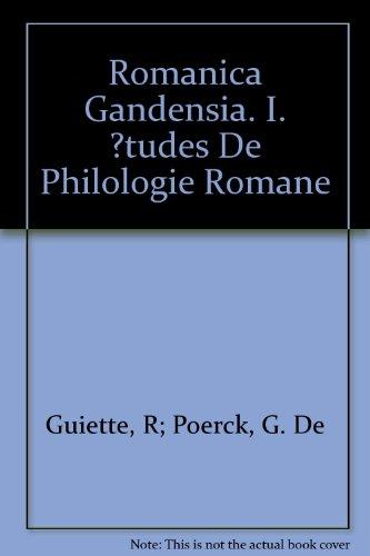 Romanica Gandensia. I. Études De Philologie Romane