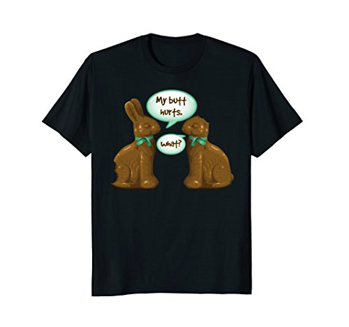 My Butt Hurts What - Funny Chocolate Easter Bunny Tee (Easter Bunny T-shirt)