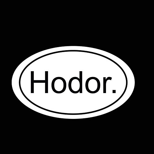 Got Vehicle - Vinyl Decal Sticker - Game of Thrones - Hodor - For wall, vehicle, computer, home decor (5 inch wide, Matte White)