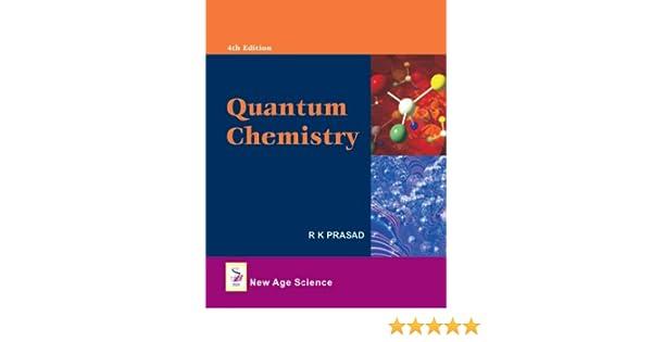 Quantum Chemistry R K Prasad 9781906574178 Books