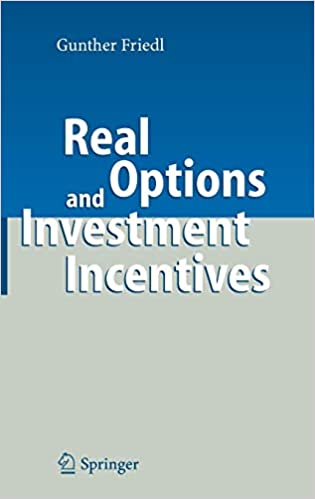Real Options And Investment Incentives Friedl Gunther
