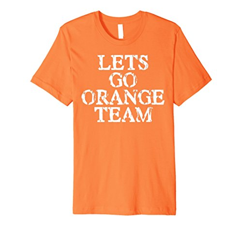 Lets Go Orange Team Shirt for Families Who