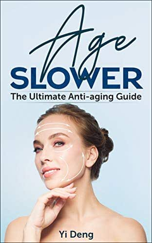 Age Slower Look and Feel 30 Years Younger - The Ultimate Anti Aging Guide with 248 Antiaging Secret Tips 3 in 1: It's About Time For You To Learn How To Protect Your Brain, Your Looks and Your Health