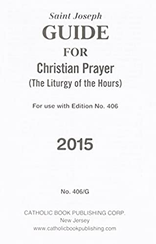 guide for christian prayer the liturgy of the hours for use with rh amazon com liturgy of the hours 2018 guide download Quote of the Liturgy Hours