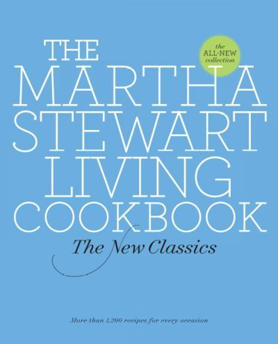 the-martha-stewart-living-cookbook-the-new-classics-the-martha-stewart-living-cookbook