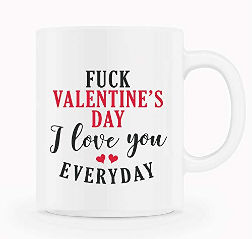 Creative Funny Coffee Mug Gift for Lovers - FUCK VALENTINE'S DAY I LOVE YOU EVERYDAY - Coffee Mug with Quote in Blue Ribbon Gift Box - 11 oz - Gifts for Him, Her, Husband, Wife, Girlfriend, Boyfriend