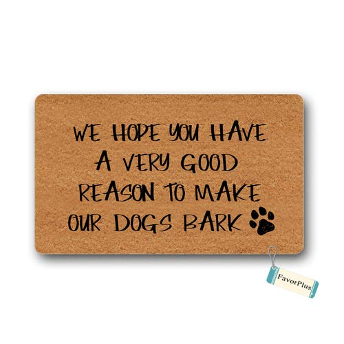 - Doormat Good We Hope You Have A Very Good Reason to Make Our Dogs Bark Entrance Outdoor/Indoor Non Slip Decor Funny Floor Door Mat Area Rug for Entrance 18x30 inch