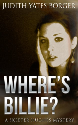 Where's Billie?: A Skeeter Hughes, Newspaper Reporter, Mystery (A Skeeter Hughes, News Reporter, Mystery Book - America Mall Wheres The Of