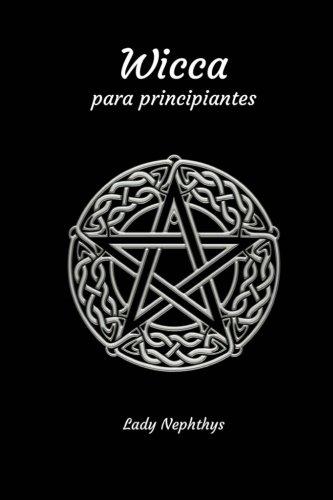 Wicca para Principiantes  [Nephthys, Lady] (Tapa Blanda)