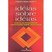 Ideias sobre ideias: mais de 500 pensamentos inspiradores sobre criatividade