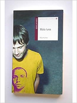 Mala luna: Amazon.es: Rosa HUERTAS: Libros