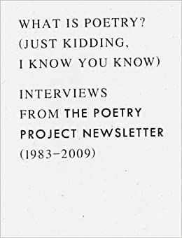 Just kidding, I know you know : Interviews from The Poetry Project Newsletter 1983 - 2009: Amazon.es: Anselm Berrigan: Libros en idiomas extranjeros