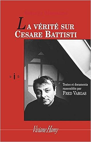 La Verite Sur Cesare Battisti Fred Vargas 9782878581959
