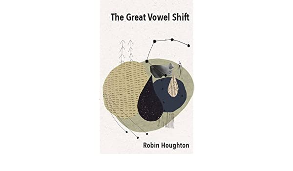 The Great Vowel Shift Robin Houghton 9780992855505 Amazon Books