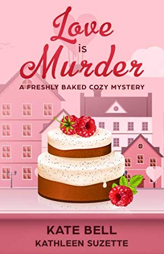 Love is Murder: A Freshly Baked Cozy Mystery, book ()