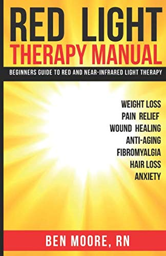 Red Light Therapy Manual: Beginners Guide to Red